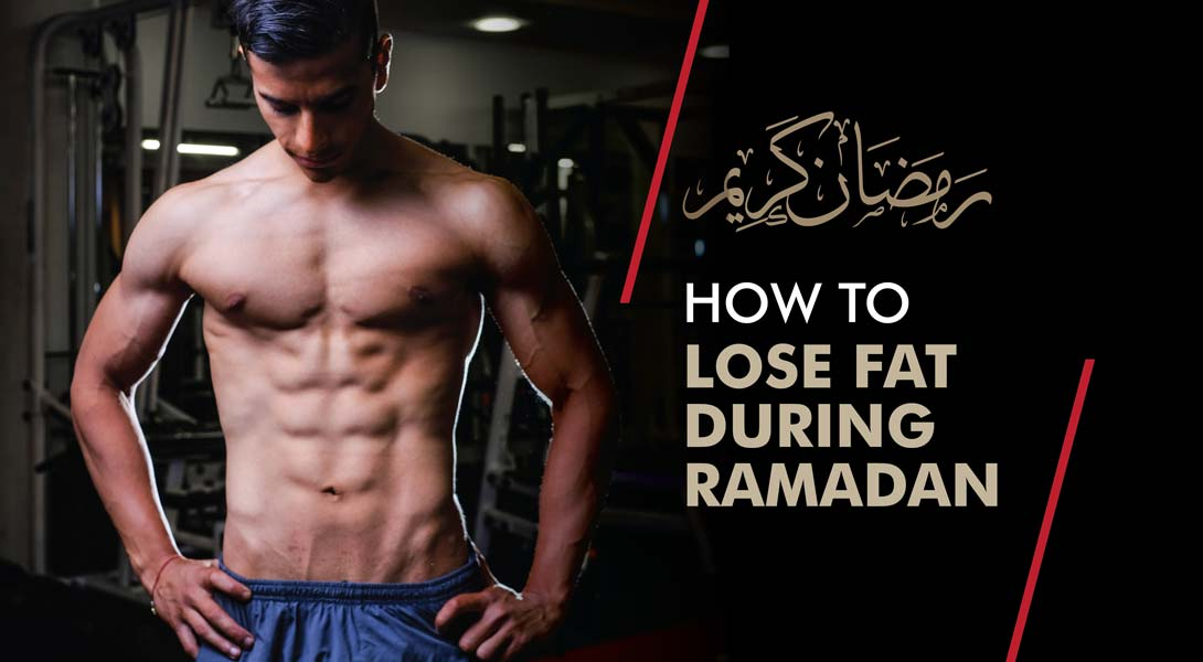 How To Lose Weight During Ramadan 2019 Up Fitness