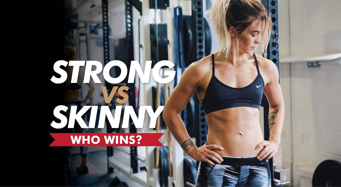 Strong vs Skinny: Who wins?