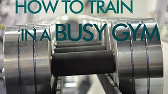 how to train in a busy gym