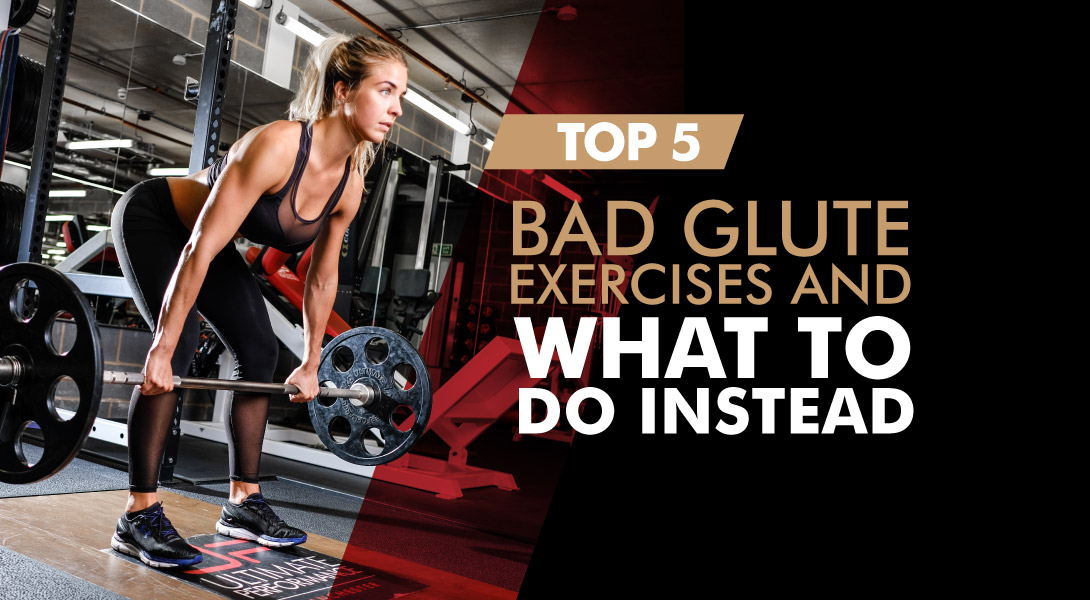 Top 5 Bad Glute Exercises What To Do Instead